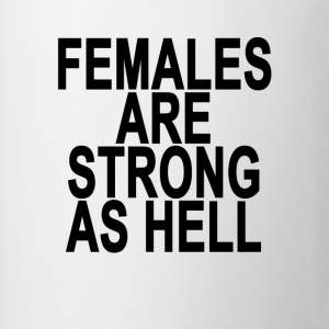 females_are_strong_as_hell_ - Coffee/Tea Mug
