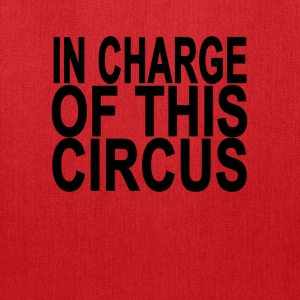 charge_of_this_circus_ - Tote Bag