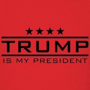 Trump is my President Hoodies - Men's T-Shirt