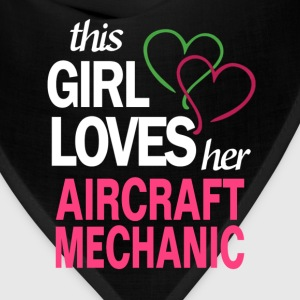 This girl loves her AIRCRAFT MECHANIC T-Shirts - Bandana