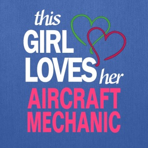 This girl loves her AIRCRAFT MECHANIC T-Shirts - Tote Bag