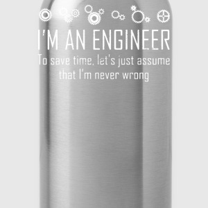 I'm An Engineer To Save Time Never Wrong - Water Bottle