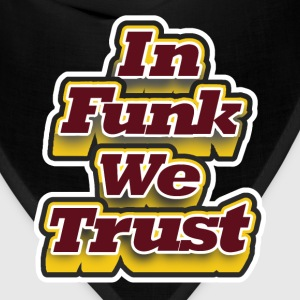In Funk We Trust. T-Shirts - Bandana