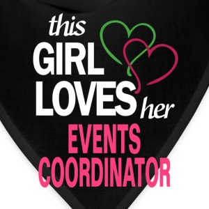This girl loves her EVENTS COORDINATOR T-Shirts - Bandana