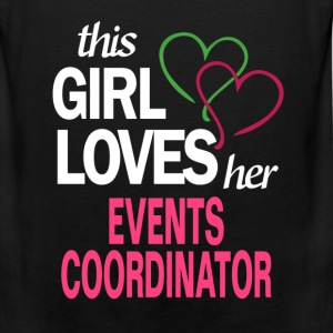 This girl loves her EVENTS COORDINATOR T-Shirts - Men's Premium Tank