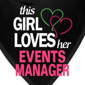 This girl loves her EVENTS MANAGER T-Shirts - Bandana