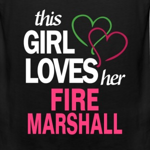 This girl loves her FIRE MARSHALL T-Shirts - Men's Premium Tank