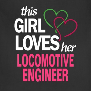This girl loves her LOCOMOTIVE ENGINEER T-Shirts - Adjustable Apron