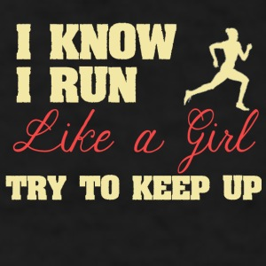 I Know I Run Like A Girl - Men's T-Shirt