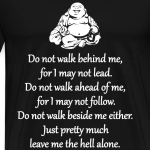Do Not Walk Behind Me Hoodies - Men's Premium T-Shirt