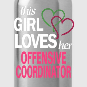 This girl loves her OFFENSIVE COORDINATOR T-Shirts - Water Bottle