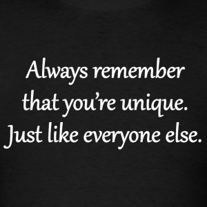 You're Unique. Just Like Everyone Else. Sportswear - Men's T-Shirt
