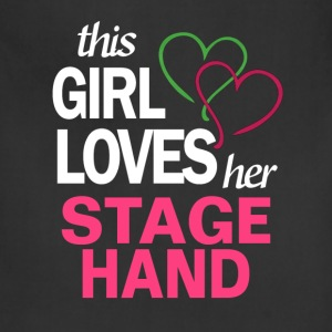 This girl loves her STAGE HAND T-Shirts - Adjustable Apron