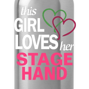 This girl loves her STAGE HAND T-Shirts - Water Bottle
