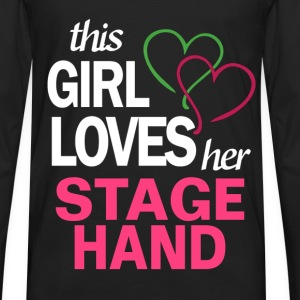 This girl loves her STAGE HAND T-Shirts - Men's Premium Long Sleeve T-Shirt