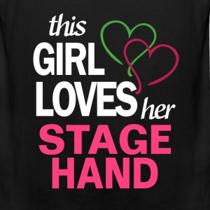 This girl loves her STAGE HAND T-Shirts - Men's Premium Tank