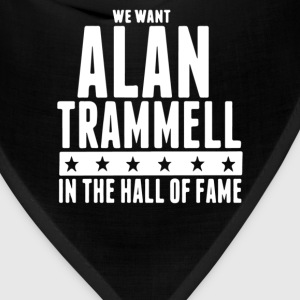 We want Alan Trammell in the Hall of Fame - Bandana