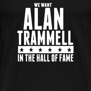 We want Alan Trammell in the Hall of Fame - Men's Premium T-Shirt