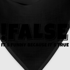 false true T-Shirts - Bandana