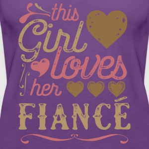 This Girl Loves Her Fiance (Engagement) T-Shirts - Women's Premium Tank Top