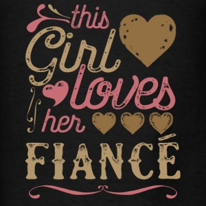 This Girl Loves Her Fiance (Engagement) Hoodies - Men's T-Shirt