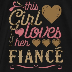 This Girl Loves Her Fiance (Engagement) Hoodies - Men's Premium T-Shirt