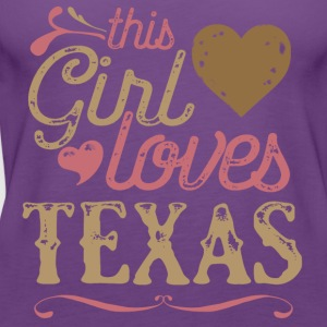 This Girl Loves Texas T-Shirts - Women's Premium Tank Top