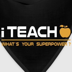 Teacher - I Teach, What's Your Superpower Hoodies - Bandana