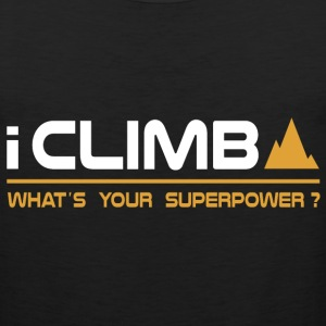 Climbing - I Climb, What's Your Superpower T-Shirts - Men's Premium Tank