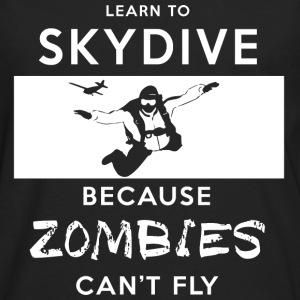 Learn To Skydive Because Zombies Can't Fly T-Shirts - Men's Premium Long Sleeve T-Shirt