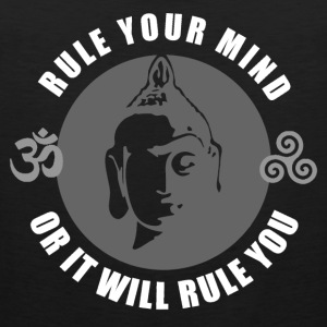 Buddhism - Rule Your Mind, Or It Will Rule You 1 T-Shirts - Men's Premium Tank