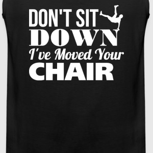 Don't Sit Down - Men's Premium Tank