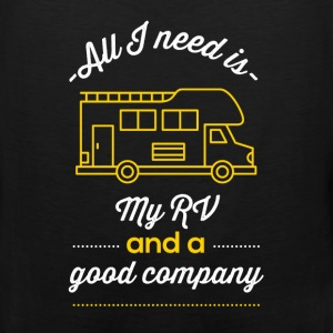 All I need is my RV and a good company - Men's Premium Tank