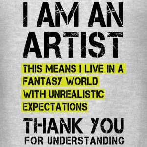 I am an Artist ...  Long Sleeve Shirts - Men's T-Shirt