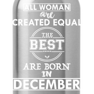 BEST ARE BORN DECEMBER T-Shirts - Water Bottle
