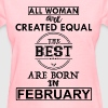 BEST ARE BORN IN FEBRUARY T-Shirts - Women's T-Shirt