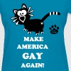 Make America Gay Again Catpaw Design Cat   - Women's T-Shirt
