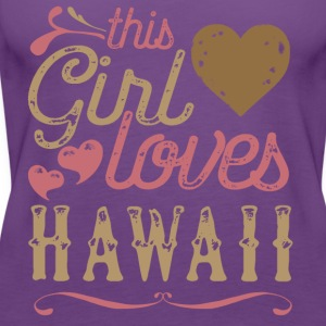 This Girl Loves Hawaii T-Shirts - Women's Premium Tank Top