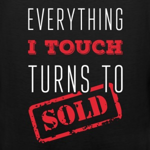 Everything I touch turns to sold - Men's Premium Tank