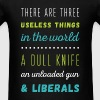There are three useless things in the world, a Dul - Men's T-Shirt