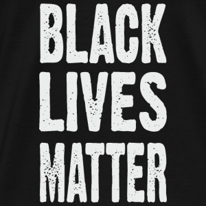 BLACK LIVES MATTER TYPOGRAPHIC Tanks - Men's Premium T-Shirt