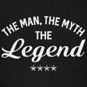 THE MAN THE MYTH THE LEGEND Sportswear - Men's T-Shirt