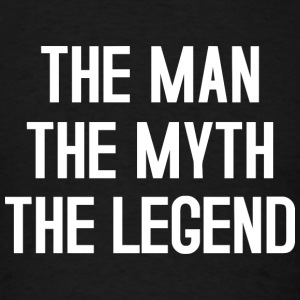 THE MAN THE MYTH THE LEGEND TYPOGRAPHIC Sportswear - Men's T-Shirt