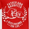 FATHER AND DAUGHTER BEST FRIENDS FOR LIFE Baby & Toddler Shirts - Toddler Premium T-Shirt