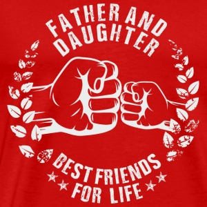 FATHER AND DAUGHTER BEST FRIENDS FOR LIFE Sportswear - Men's Premium T-Shirt