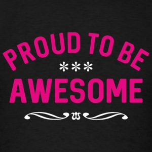 PROUD TO BE AWESOME Sportswear - Men's T-Shirt