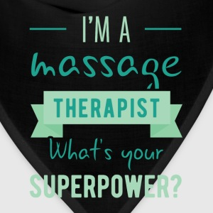 I'm A Massage Therapist. What's Your Superpower? - Bandana