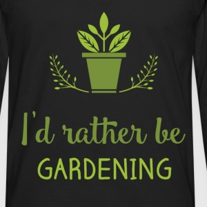 I'd rather be gardening! - Men's Premium Long Sleeve T-Shirt