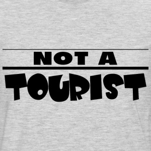 NOT A TOURIST T-Shirts - Men's Premium Long Sleeve T-Shirt