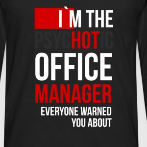 I`m the psychotic office manager everyone warned y - Men's Premium Long Sleeve T-Shirt